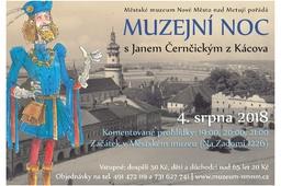 MUZEJNÍ NOC S JANEM ČERNČICKÝM Z KÁCOVA